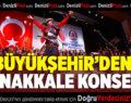 Büyükşehir'den Çanakkale Konseri