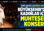 Büyükşehir'den Kadınlar İçin Muhteşem Konser