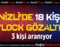 Denizli'de 18 kişiye ByLock gözaltısı