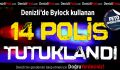 'Bylock' kullanan 14 polis tutuklandı