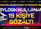 Denizli'de 'bylock' kullanan 19 kişiye gözaltı