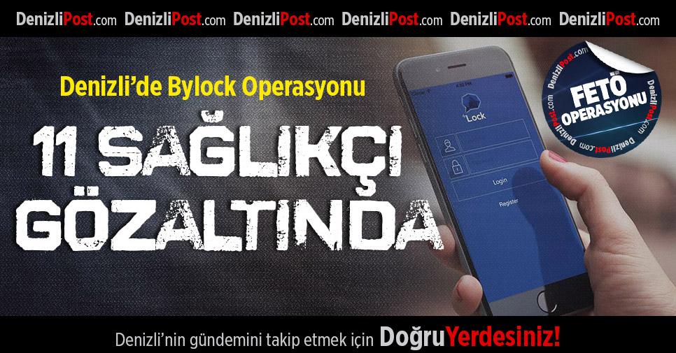 Denizli'de sağlıkçılara 'Bylock' operasyonu: 11 gözaltı
