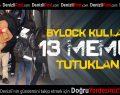 Denizli'de ByLock'tan 13 memur tutuklandı