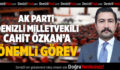 Milletvekili Cahit Özkan'a Önemli Görev!