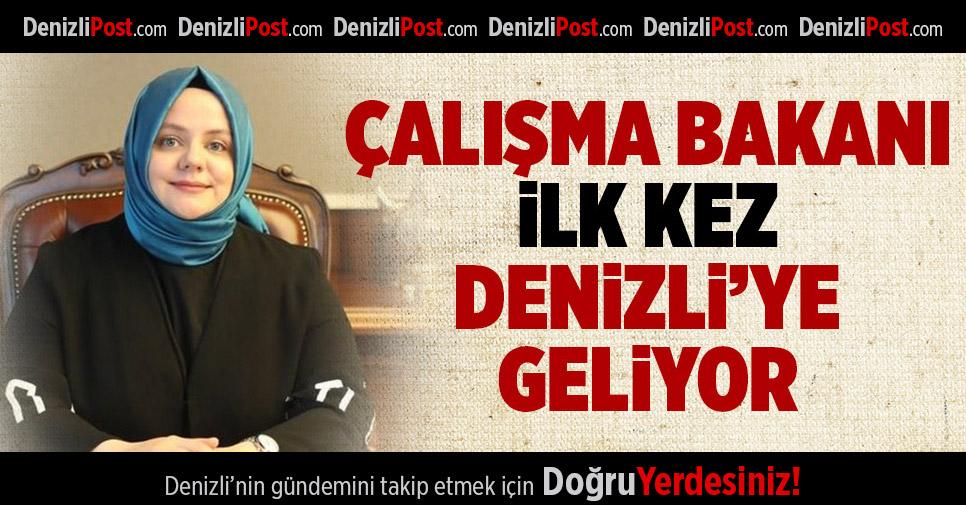 ÇALIŞMA BAKANI DENİZLİ'YE GELİYOR