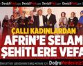 Çallı Kadınlardan Afrin'e Selam, Şehitlere Vefa