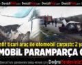 Hafif Ticari Araç İle Otomobil Çarpıştı: 2 Yaralı
