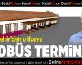 Büyükşehir'den Çameli'ye otobüs terminali