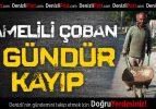 Çoban Mehmet Sökmen'den 3 gündür haber alınamıyor