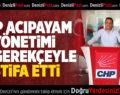 CHP Acıpayam yönetimi istifa etti