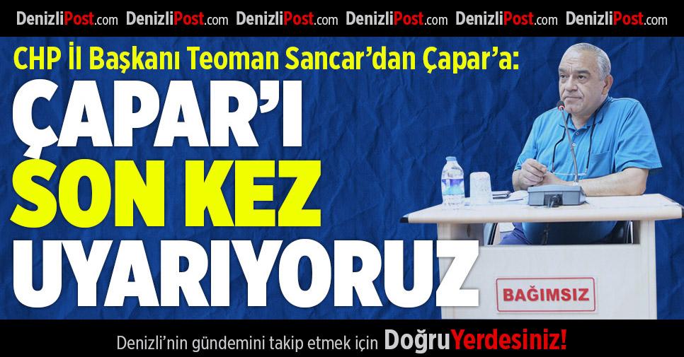 CHP İl Başkanı Sancar'dan Bekir Çapar'a: Son Kez Uyarıyoruz