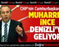 CHP'nin Cumhurbaşkanı Adayı İnce Denizli'ye Geliyor