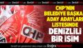 CHP'nin Belediye Başkan aday Adayı Listesinde Denizlili Bir İsim