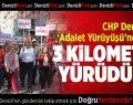 CHP Denizli'den 3 kilometrelik destek yürüyüşü