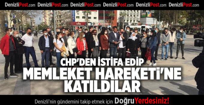 CHP'DEN İSTİFA EDİP MEMLEKET HAREKETİ'NE KATILDILAR