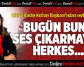 CHP Kadın Kolları Başkanı'ndan Sert Açıklama