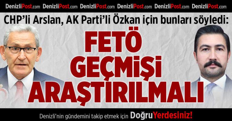 chpli arslan akpli ozkan s 768x401 - CHP'li Arslan AK Parti'li Özkan İçin Bunları Söyledi: Geçmişi Araştırılsın