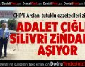 CHP'li Arslan, tutuklu gazetecileri ziyaret etti
