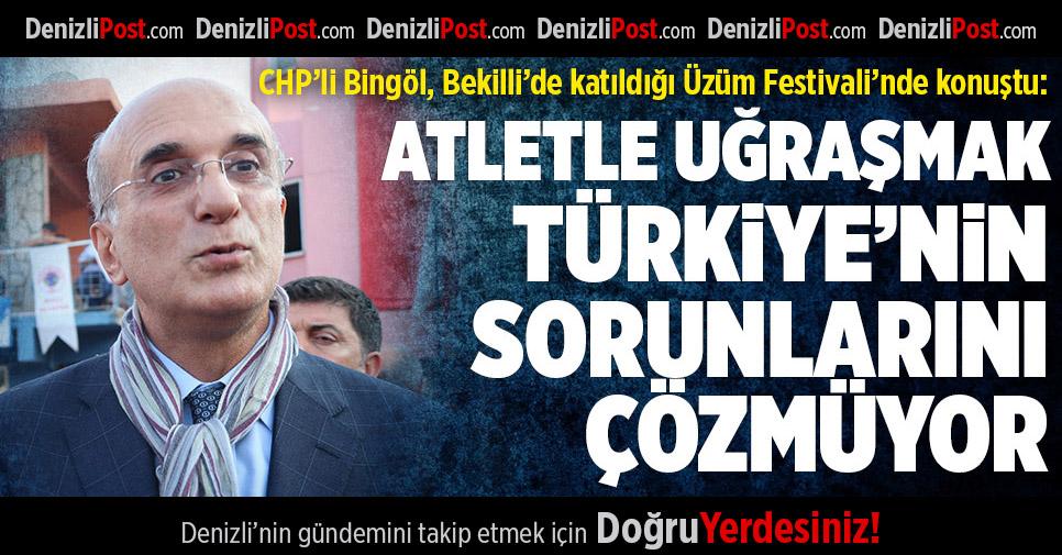 CHP'li Bingöl: Atlet sorunuyla uğraşmak, Türkiye'nin sorunlarını çözmüyor