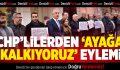 CHP'liler Denizli'de de 'ayağa kalkıyoruz' eylemi yaptı