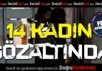 Çivril'de 14 Kadın Gözaltına Alındı