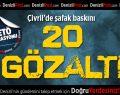 Çivril'de FETÖ operasyonu: 20 gözaltı