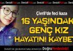 16 Yaşındaki Genç Kız Kazada Hayatını Kaybetti
