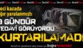 Çivril'deki Kazadan Bir Acı Haber Daha Geldi