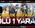 Çivril'de Feci Kaza: 1 Ölü 1 Yaralı