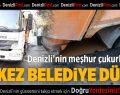 Denizli'nin Meşhur Çukurlarına Bu Kez Belediye Düştü