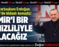 Cumhurbaşkanı Erdoğan Denizli'de Konuştu: İzmir'i Bir Denizliliyle Alacağız
