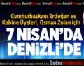 Cumhurbaşkanı Erdoğan ve Kabine Üyeleri 7 Nisan'da Denizli'de