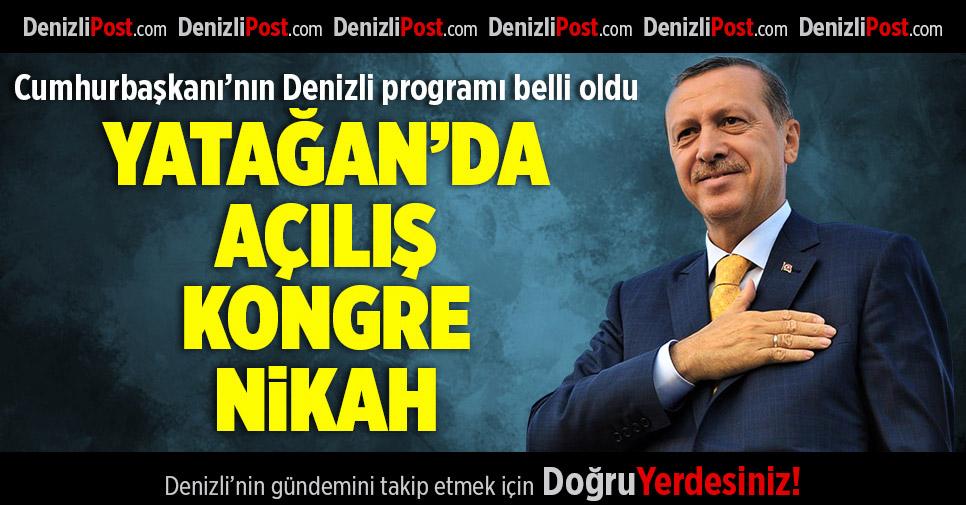 Cumhurbaşkanı Erdoğan'ın Denizli Programı Belli Oldu