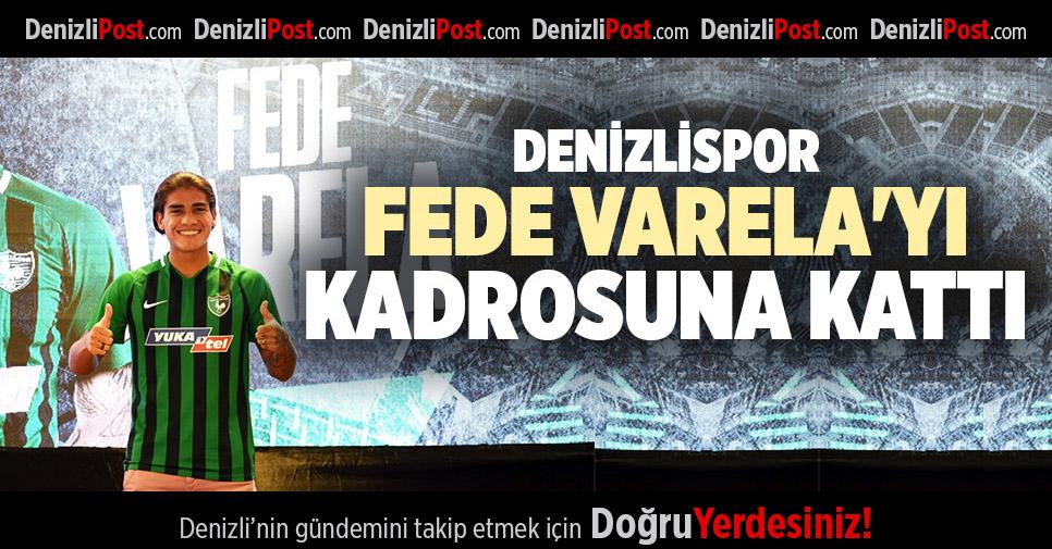 DENİZLİSPOR, FEDE VARELA'YI KADROSUNA KATTI