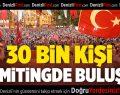 Denizli'de Demokrasi Mitingi'ne 30 Bin Kişi Katıldı