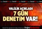 VALİLİK AÇIKLADI 7 GÜN DENETİM VAR