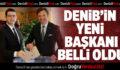 DENİB'in Yeni Başkanı Belli Oldu