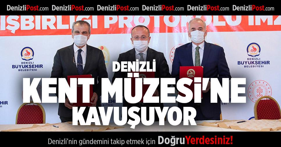 DENİZLİ KENT MÜZESİ'NE KAVUŞUYOR