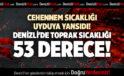 CEHENNEM SICAKLIĞI UYDUYA YANSIDI! DENİZLİ'DE TOPRAK SICAKLIĞI 53 DERECE!