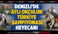 Denizli'de Atlı Okçuluk Türkiye Şampiyonası heyecanı
