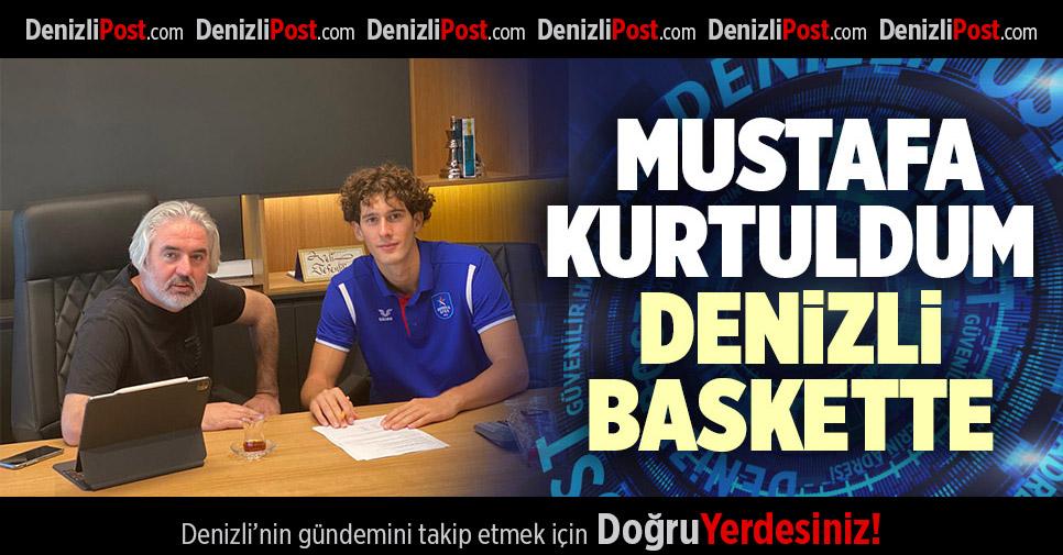 MUSTAFA KURTULDUM DENİZLİ BASKET'TE