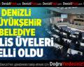 Denizli Büyükşehir Belediye Meclis Üyeleri Belli Oldu