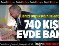 Denizli Büyükşehir Belediyesi'nden 740 Kişiye Evde Bakım