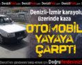 Denizli-İzmir Karayolu'nda Kaza: 1 Ölü