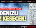 DENİZLİ'DE HAVA -3'E KADAR DÜŞECEK
