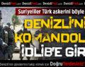 Denizli'den Suriye Sınırına Giden 300 Komando İdlib'e Girdi