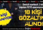 Denizli Merkezli 2 İlde FETÖ Operasyonu: 18 Gözaltı