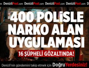 400 POLİSLE 'NARKO ALAN' UYGULAMASI