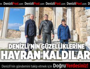 DENİZLİ'NİN GÜZELLİKLERİNE HAYRAN KALDILAR