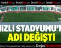 Denizli Stadyumu'nun Adı Değişti